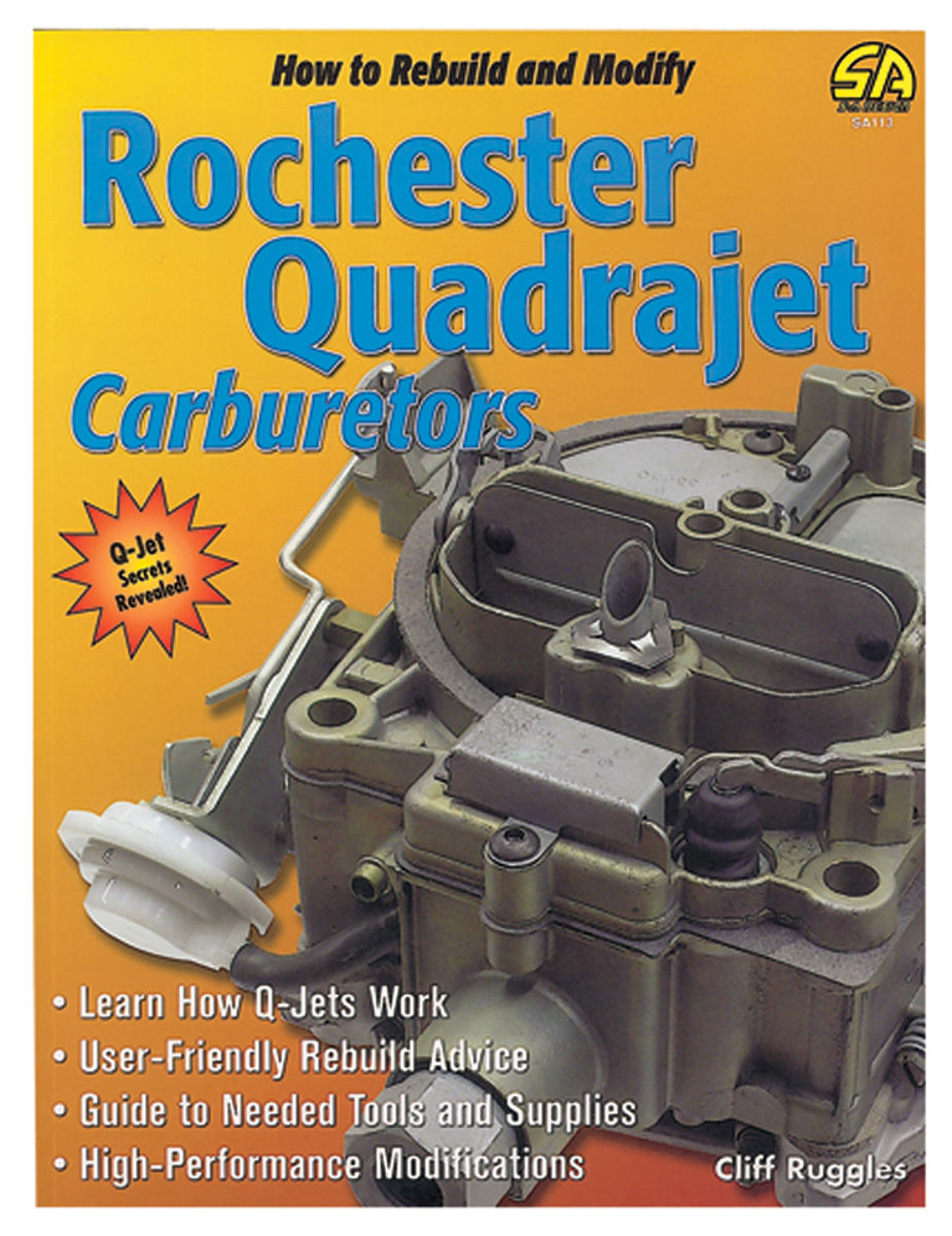 How To Rebuild Amp Modify Rochester Quadrajet Carburetors