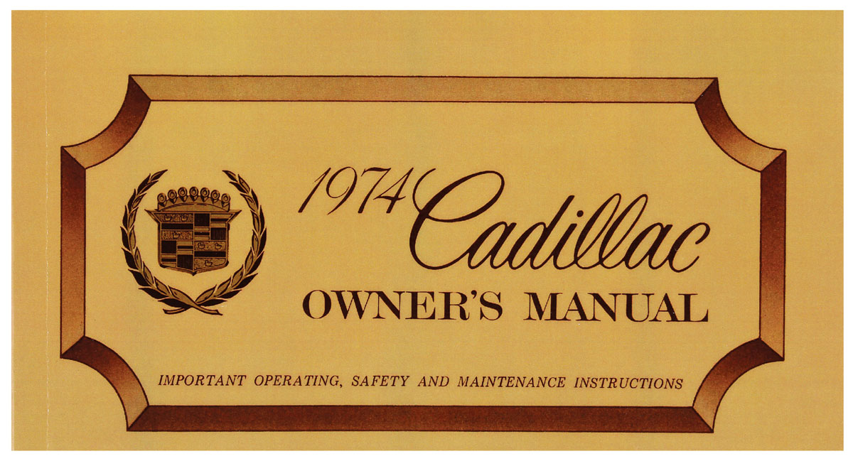 Owners Manual, Authentic, 1974 Cadillac