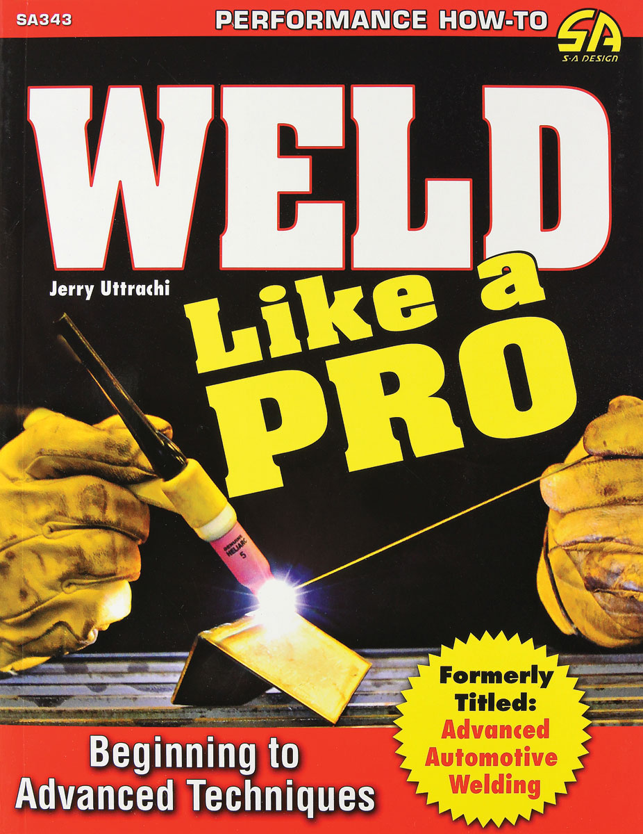 Book, Weld Like A Pro, Beginning To Advanced Techniques